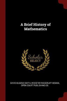 A Brief History of Mathematics by David Eugene Smith