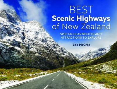 Best Scenic Highways of New Zealand by Bob McCree