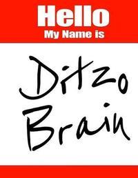 Hello My Name Is Ditzo Brain by Black River Art