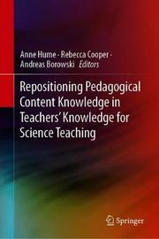 Repositioning Pedagogical Content Knowledge in Teachers' Knowledge for Science Teaching