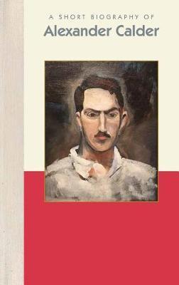 A Short Biography of Alexander Calder by Carol Norcross