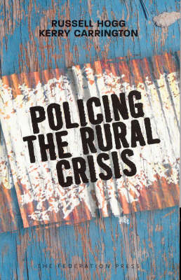 Policing the Rural Crisis by Russell Hogg image