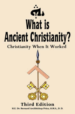 What is Ancient Christianity? by Bernard Price image