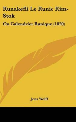 Runakefli Le Runic Rim-Stok: Ou Calendrier Runique (1820) by Jens Wolff image