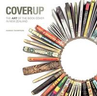 Cover Up: The Art of the Book Cover in New Zealand by Hamish Thompson image