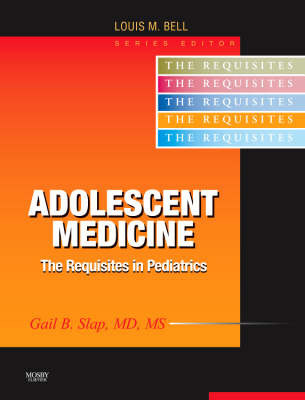 Adolescent Medicine: Requisites by Gail B. Slap