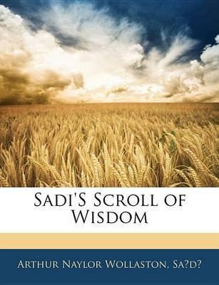 """Sadi's Scroll of Wisdom by Arthur Naylor Sa'dA"""""""