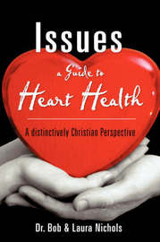 Issues a Guide to Heart Health by Bob & Laura Nichols image