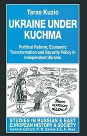 Ukraine under Kuchma by Taras Kuzio