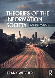 Theories of the Information Society by Frank Webster image
