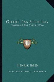 Gildet Paa Solhoug: Skuespil I Tre Akter (1856) by Henrik Ibsen