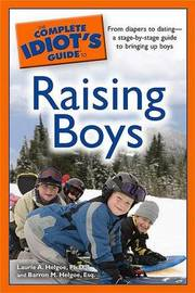 The Complete Idiot's Guide to Raising Boys by Laurie A Helgoe image