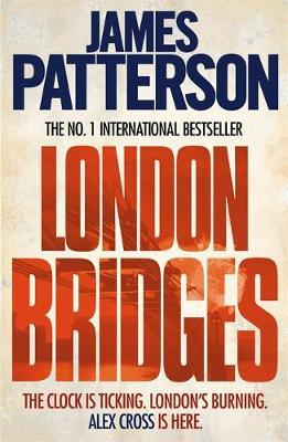 London Bridges (Alex Cross #10) by James Patterson