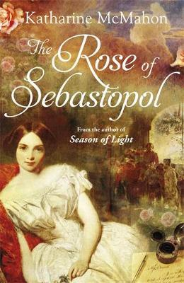 The Rose Of Sebastopol by Katharine McMahon image