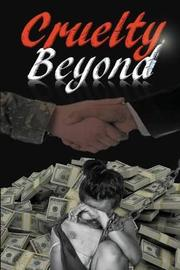 Cruelty Beyond by Dr G Emilio