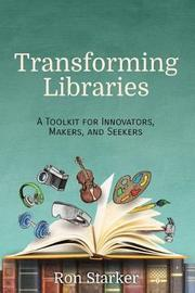 Transforming Libraries by Ron Starker
