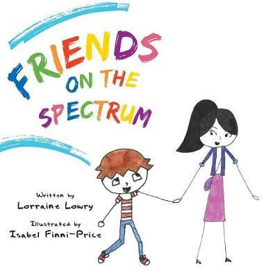 Friends on the Spectrum by Lorraine Lowry