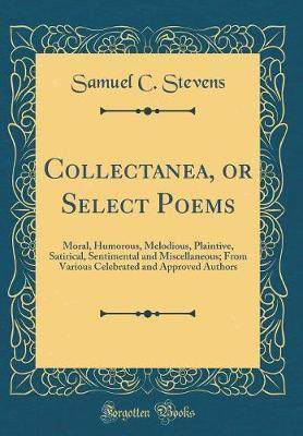 Collectanea, or Select Poems by Samuel C Stevens image