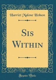 Sis Within (Classic Reprint) by Harriet Malone Hobson image