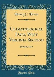 Climatological Data, West Virginia Section by Henry C Howe image