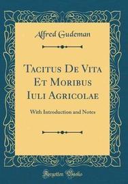 Tacitus de Vita Et Moribus Iuli Agricolae by Alfred Gudeman image