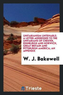 Unitarianism Untenable by W. J. Bakewell image