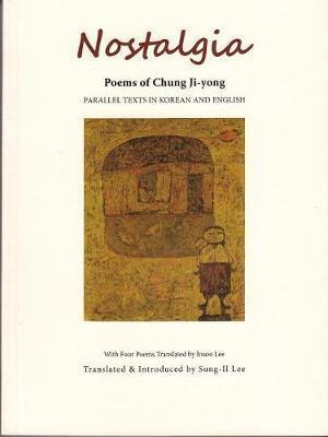 Nostalgia: Poems of Chung Ji-Yong by Chung Ji-Yong image