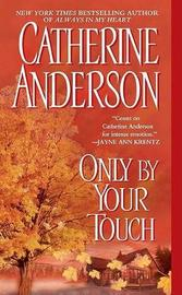 Only by Your Touch by Catherine Anderson image
