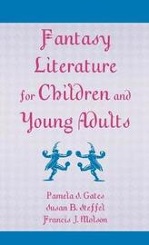 Fantasy Literature for Children and Young Adults by Pamela S Gates