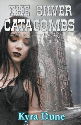The Silver Catacombs by Kyra Dune image