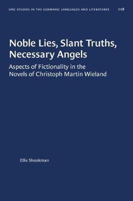 Noble Lies, Slant Truths, Necessary Angels by Ellis Shookman