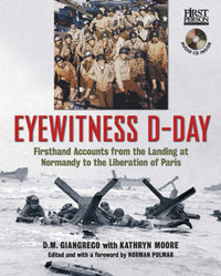 Eyewitness D-Day: Firsthand Accounts from the Landing at Normandy to the Liberation of Paris by D.M. Giangreco image