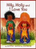 Milly, Molly and I Love You by Gill Pittar