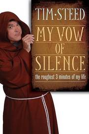 My Vow of Silence the Roughest 3 Minutes of My Life by Tim Steed image