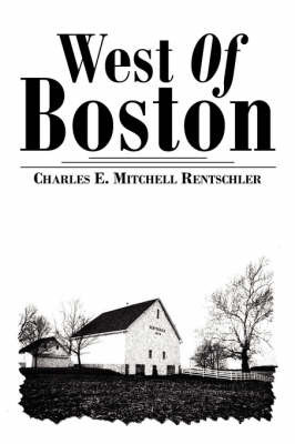 West Of Boston by Charles, E. Mitchell Rentschler