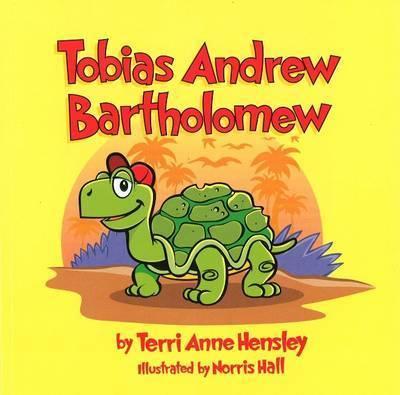 Tobias Andrew Barthlomew by Terri Anne Hensley