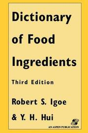 Dictionary of Food Ingredients by Y.H. Hui