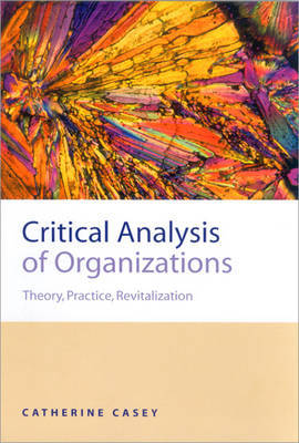 Critical Analysis of Organizations by Catherine Joan Casey image