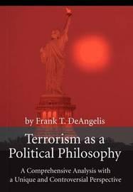 Terrorism as a Political Philosophy by Frank T. Deangelis image