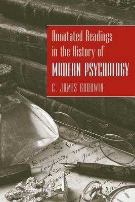 Annotated Readings in the History of Modern Psychology by C.James Goodwin