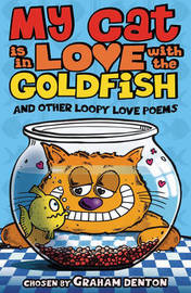 My Cat is in Love with The Goldfish and Other Loopy Love Poems by Graham Denton image