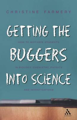 Getting the Buggers into Science by Christine Farmery image