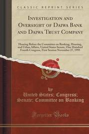 Investigation and Oversight of Daiwa Bank and Daiwa Trust Company by United States Banking