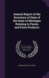 Annual Report of the Secretary of State of the State of Michigan Relating to Farms and Farm Products image