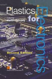 Plastics for Electronics by Martin T. Goosey