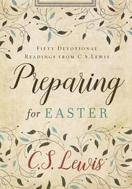Preparing for Easter by C.S Lewis