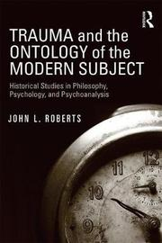 Trauma and the Ontology of the Modern Subject by John L Roberts image