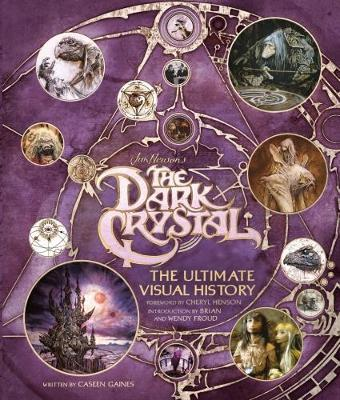 The Dark Crystal the Ultimate Visual History by Caseen Gaines image