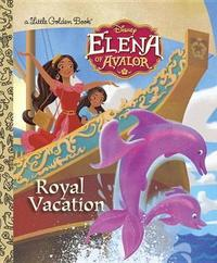 Royal Vacation (Disney Elena of Avalor) by Judy Katschke