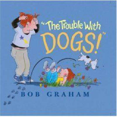 The Trouble with Dogs by Bob Graham image